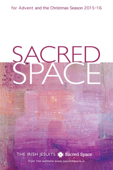 Sacred Space for Advent and the Christmas Season 2015 - 2016