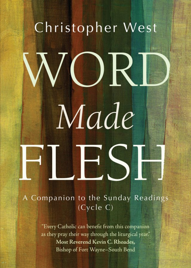 Word Made Flesh: A Companion to the Sunday Readings Cycle C