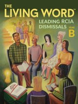 Living Word: Leading RCIA Dismissals, Year B