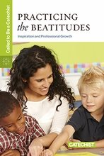 Practicing the Beatitudes:Called to Be a Catechist