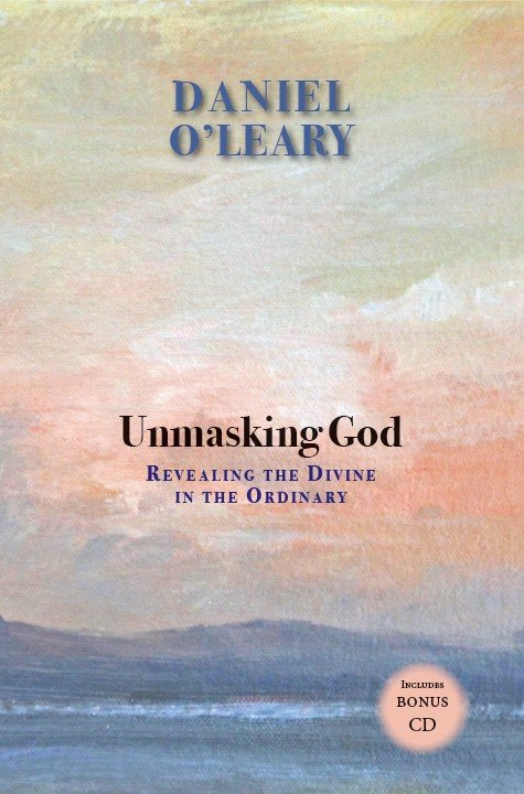 Unmasking God: Revealing God in the Ordinary Book and CD