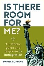 Is There Room for Me? A Catholic Guide and Response to Immigration