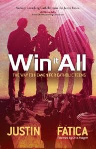 Win It All: The Way to Heaven for Catholic Teens