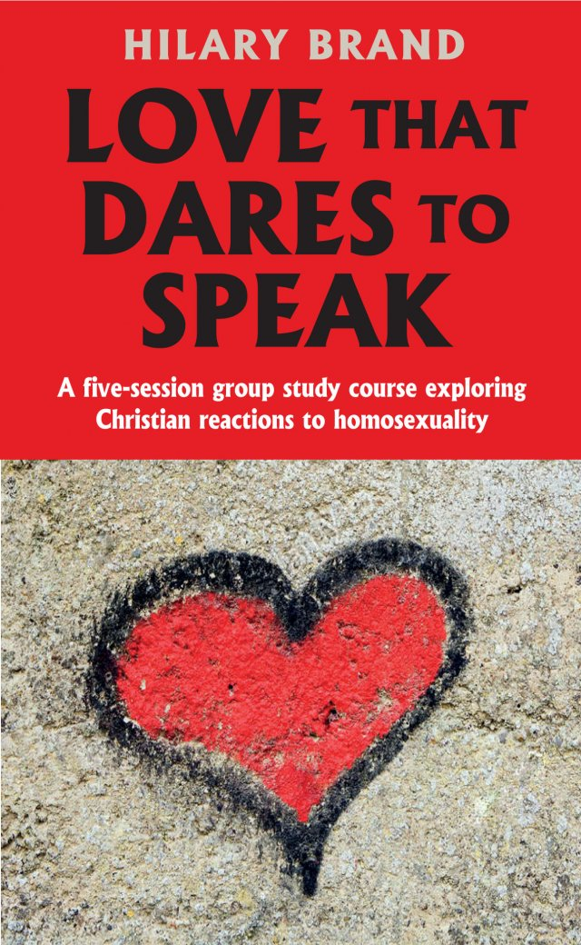 Love that Dares to Speak: A five-session group study course exploring Christian reactions to homosexuality