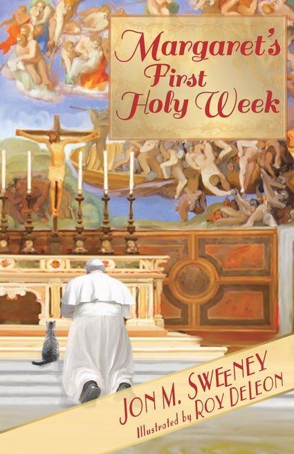 Margaret's First Holy Week the Pope's Cat book 3