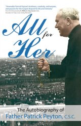 All For Her: The Autobiography of Father Patrick Peyton, C.S.C.