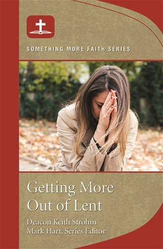 Getting more out of Lent - Something more Faith Series