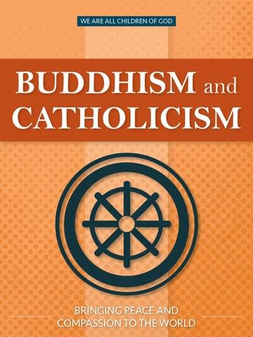 Buddhism and Catholicism: Bringing Peace and Compassion to the World - We Are All Children of God Series