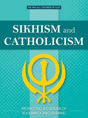 Sikhism and Catholicism: Promoting a Culture of Solidarity and Sharing - We Are All Children of God Series