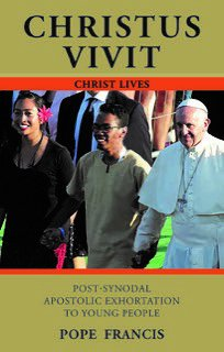 Christus Vivit: Christ Lives Post Synodal Apostolic Exhortation to Young People