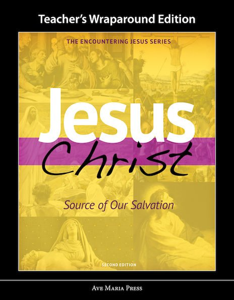 Jesus Christ: Source of Our Salvation - Teacher Manual Second Edition Framework Course III