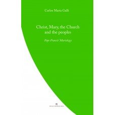 Christ, Mary, the Church and the Peoples: Pope Francis' Mariology
