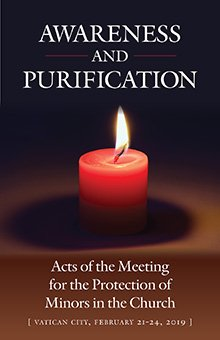 Awareness and Purification: Acts of the Meeting for the Protection of Minors in the Church