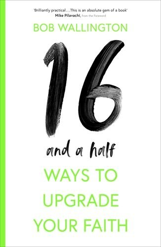 16 and a half Ways To Upgrade Your Faith