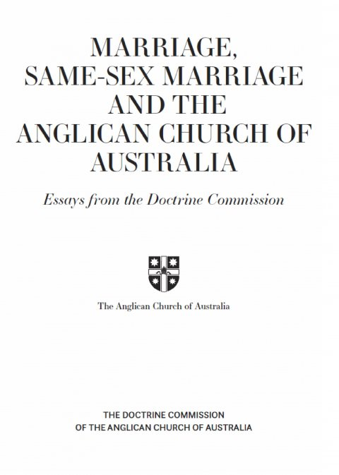 Marriage, Same-sex Marriage and the Anglican Church of Australia: Essays from the Doctrine Commission
