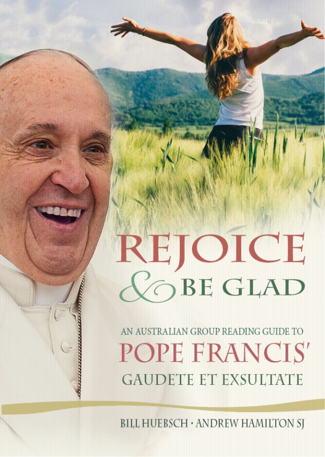 Rejoice and Be Glad:  An Australian Group Reading Guide to Pope Francis' Gaudete et Exsultate