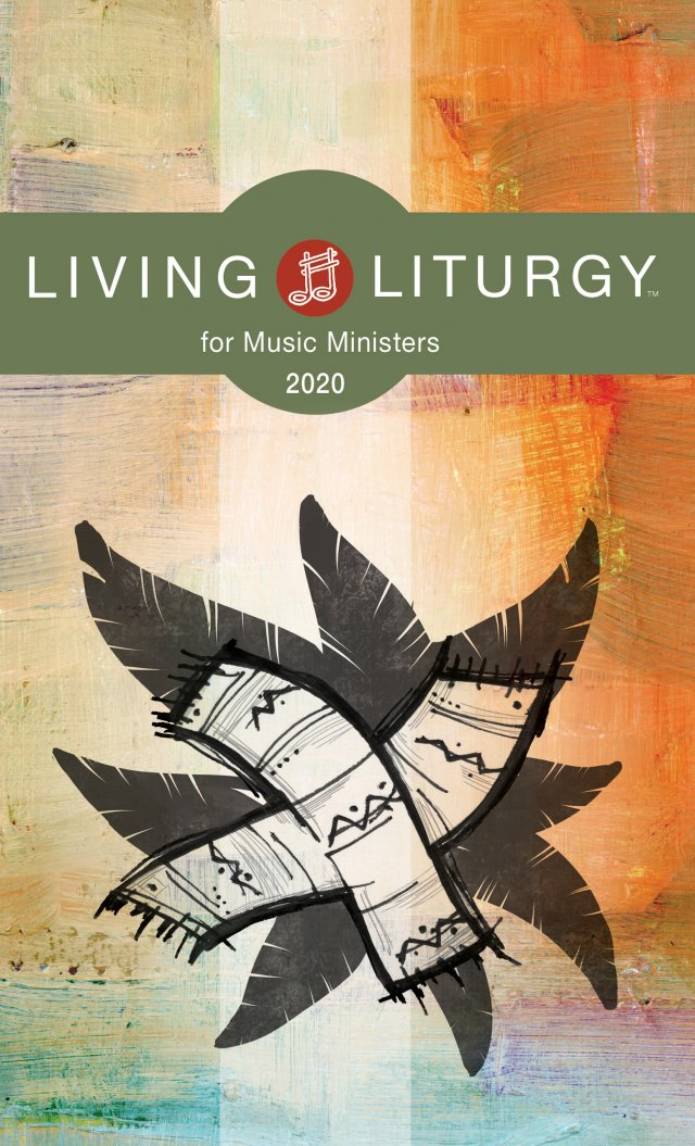 Living Liturgy for Music Ministers 2020 Year A
