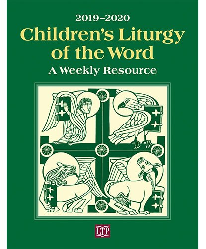 Children's Liturgy of the Word 2019 - 2020 - A Weekly Resource