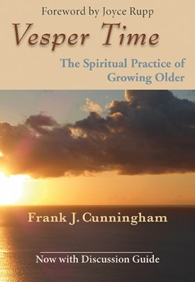 Vesper Time: the Spiritual Practice of Growing Older - With a Discussion Guide