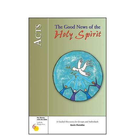 Acts: The Good News of the Holy Spirit (Six weeks with the Bible series)