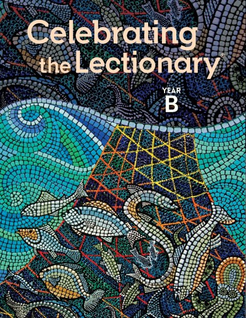 *Celebrating the Lectionary Year B