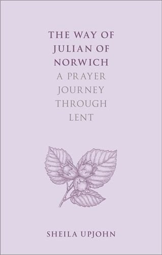 Way of Julian of Norwich: A Prayer Journey Through Lent