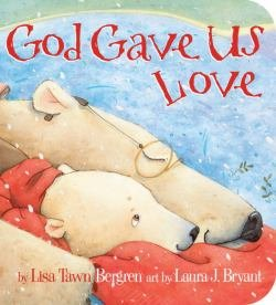 God Gave Us Love Board Book