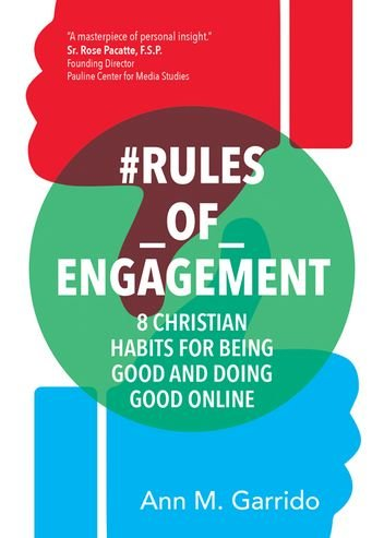 #Rules_of_Engagement: 8 Christian Habits for Being Good and Doing Good Online