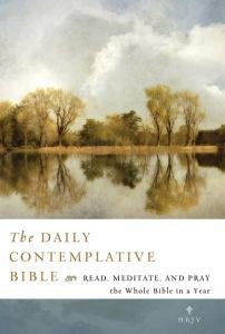 Daily Contemplative Bible NRSV Read, Meditate, and Pray the Whole Bible in a Year