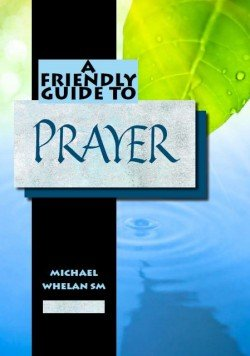 Friendly Guide to Prayer