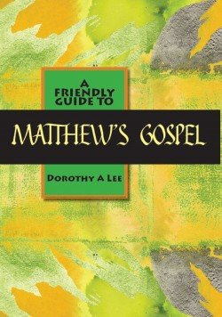 Friendly Guide to Matthew's Gospel