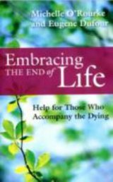 Embracing the End of Life Help for Those who Accompany the Dying