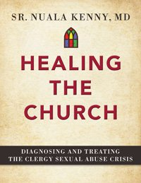 Healing the Church Diagnosing and Treating the Clergy Sexual Abuse Scandal