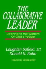 Collaborative Leader : Listening to the Wisdom of God's People