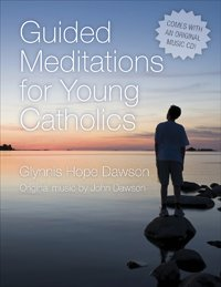 Guided Meditations for Young Catholics (Book & CD)