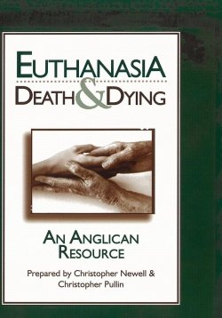 Euthanasia Death and Dying An Anglican Resource