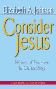 Consider Jesus : Waves of Renewal in Christology