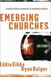 Emerging Churches : Creating Chrsitian Communities in Postmodern Cultures