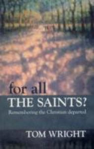 For All the Saints Remembering the Christian departed