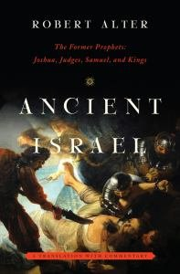 Ancient Israel: The Former Prophets: Joshua, Judges, Samuel, and Kings