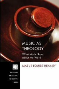 Music as Theology: What Music Says about the Word