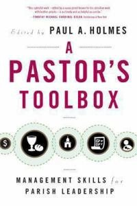 Pastor's Toolbox Management Skills for Parish Leadership