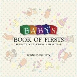 Baby's Book of Firsts Reflections for Baby's First Year