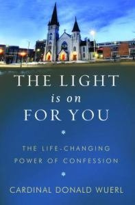 Light Is On For You: The Life-Changing Power Of Confession