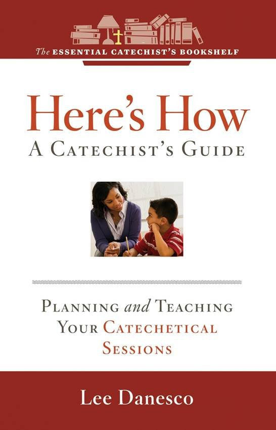 ECB 3: Here's How: A Catechist's Guide: Planning and Teaching Your Catechetical Sessions Essential Catechist's Bookshelf