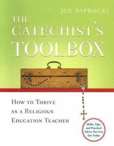 Catechist's Toolbox : How to Thrive as a Religious Education Teacher