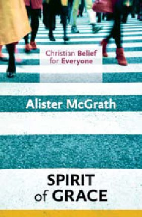 Christian Belief for Everyone Volume 4: The Spirit of Grace
