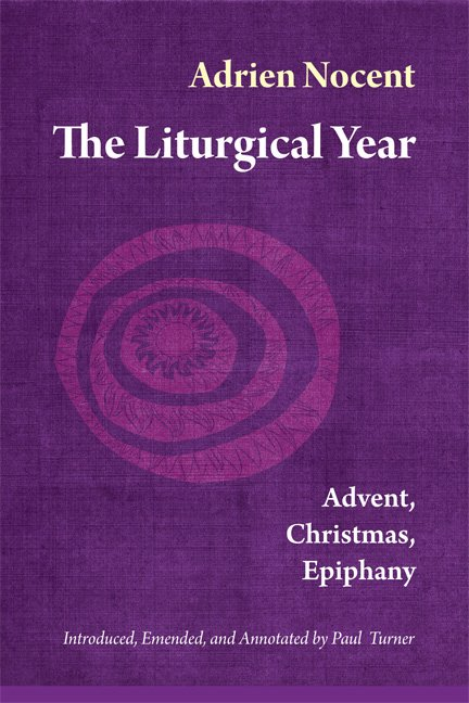 The Liturgical Year Advent, Christmas, Epiphany vol. 1
