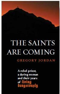 Saints are Coming: A Rebel Priest, a Daring Woman and Their Years of Living Dangerously
