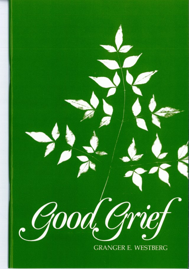 Good Grief : A Constructive Approach to the Problem of Loss
